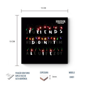 Placa Decorativa – Stranger Things – Friends don't Lie